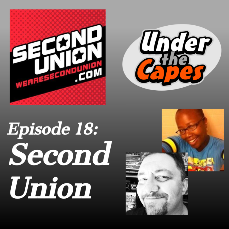 Under the Capes Podcast Episode 18 Second Union