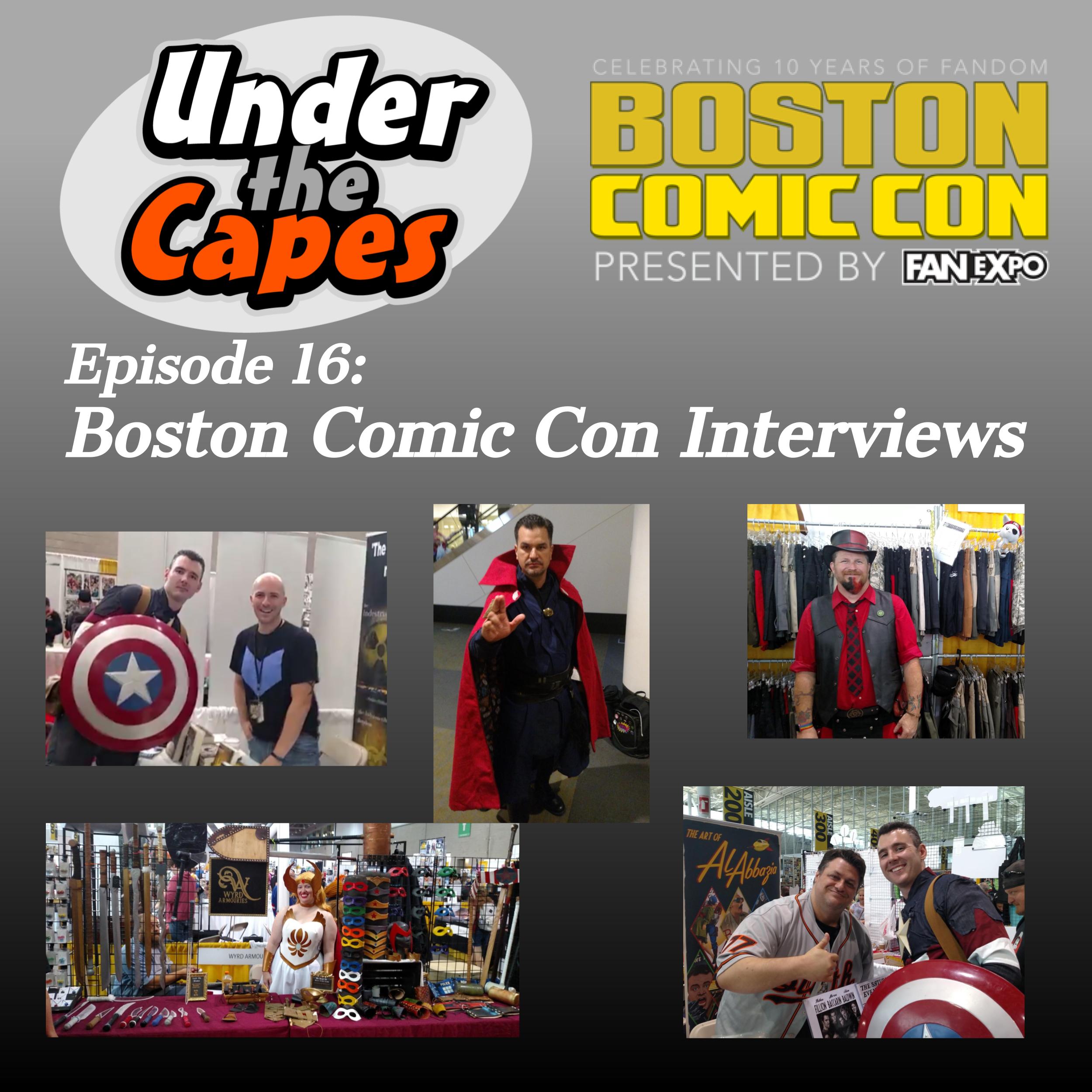 Episode 16: Boston Comic Con Interviews and Recap