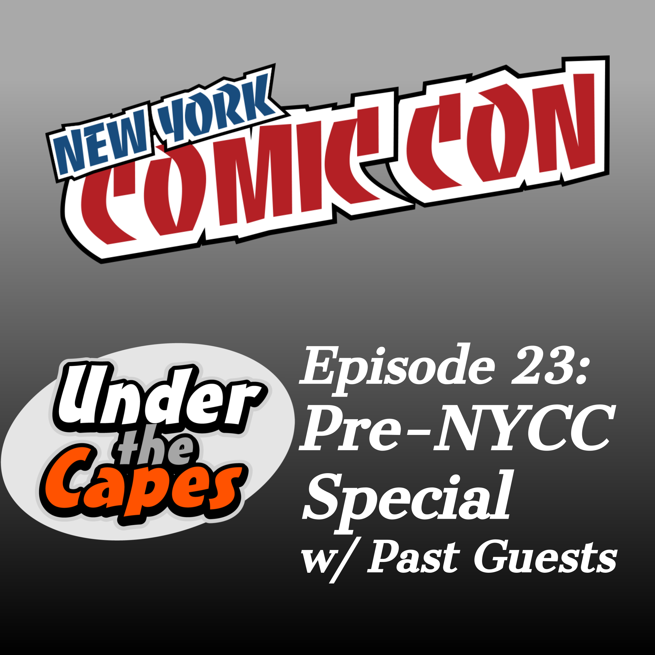 Episode 23: Pre-NYCC with Past Guests