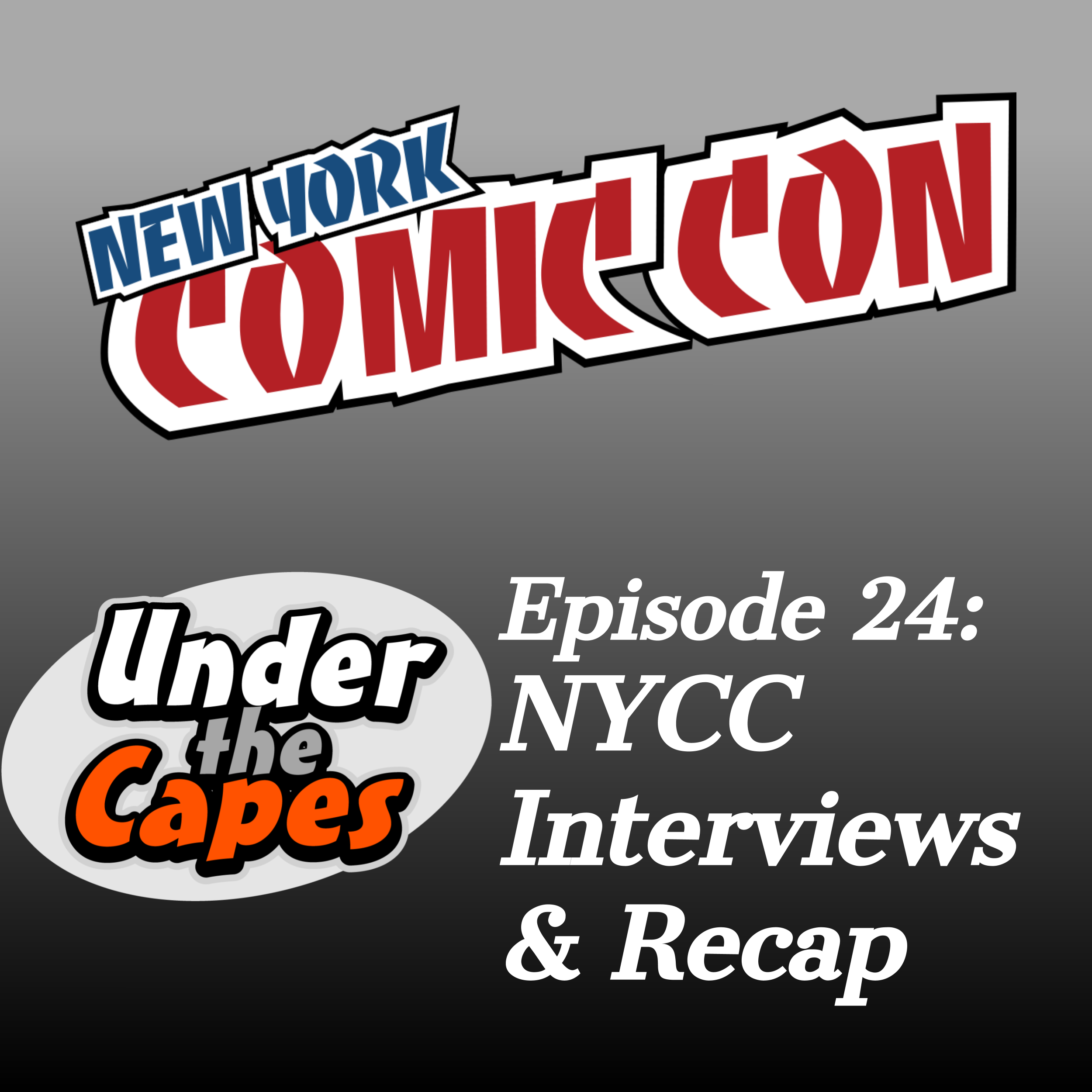 Episode 24: New York Comic Con Interviews and Recap