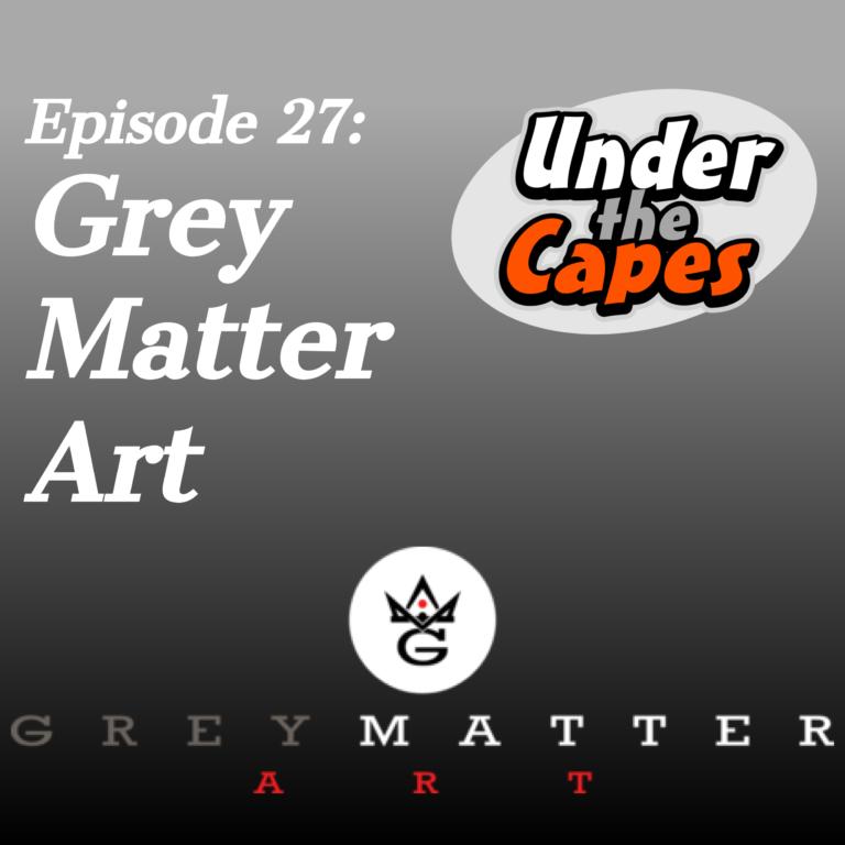 Episode 27 Grey Matter Art