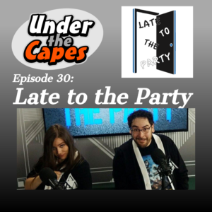 episode 30: late to the party